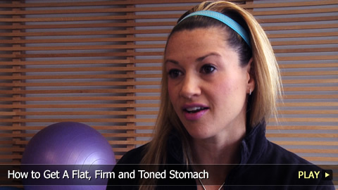 How to Get A Flat, Firm and Toned Stomach