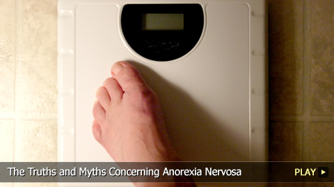 The Truths and Myths Concerning Anorexia Nervosa