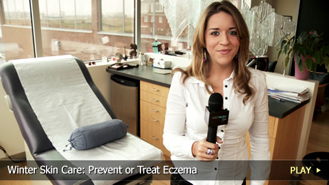 Winter Skin Care: Prevent or Treat Eczema