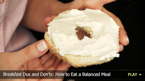 Breakfast Dos and Don'ts: How to Eat a Balanced Meal