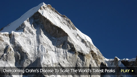 Overcoming Crohn's Disease to Scale the World's Tallest Peaks