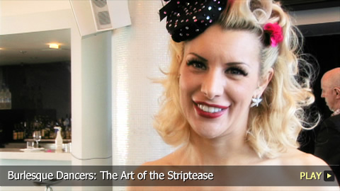 Burlesque Dancers: The Art of the Striptease