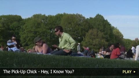 The Pick-Up Chick - Hey, I Know You?