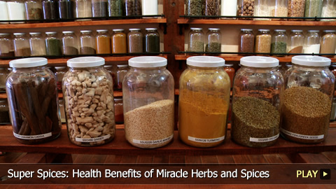 Super Spices: Health Benefits of Miracle Herbs and Spices