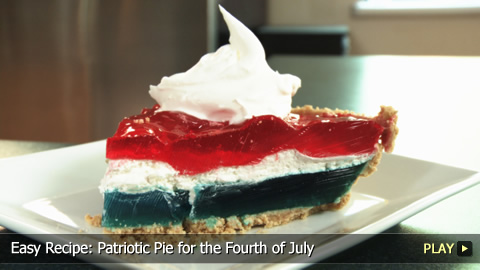 Easy Recipe: Patriotic Pie for the Fourth of July