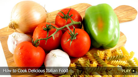 How To Cook Delicious Italian Food
