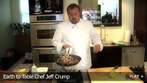 Earth To Table Chef Jeff Crump
