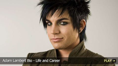 Adam Lambert Bio - Life and Career