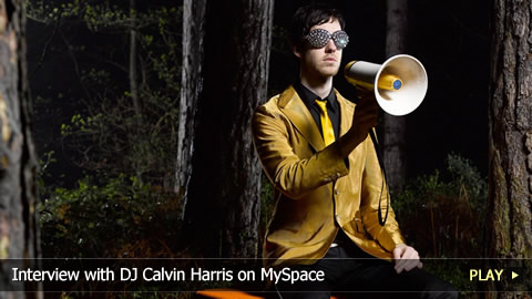 Interview With DJ Calvin Harris on MySpace