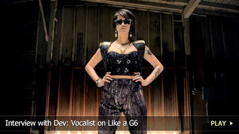 Interview with Dev: Vocalist on Like a G6