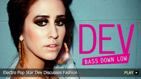 Electro Pop Star Dev Discusses Fashion