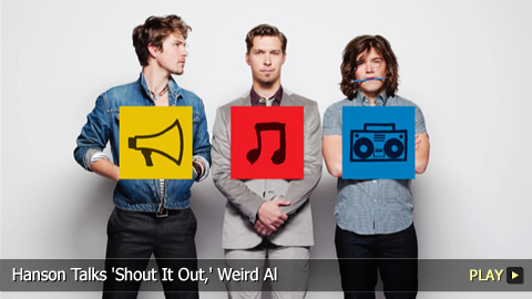 Hanson Talks 'Shout It Out,' Weird Al