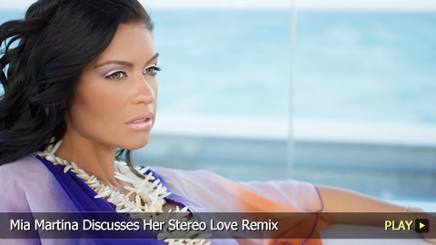 Mia Martina Discusses Her Stereo Love Remix