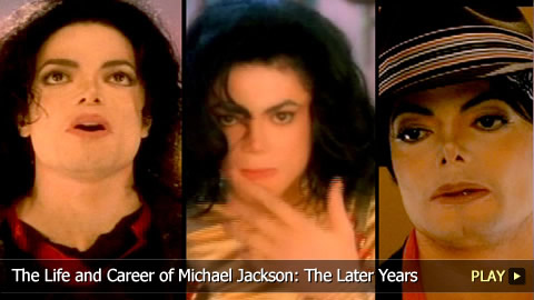 The Life and Career of Michael Jackson: The Later Years