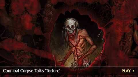 Cannibal Corpse Talks 'Torture'