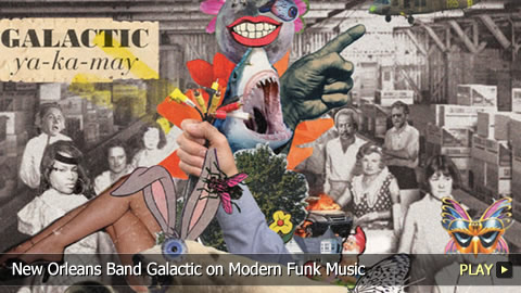New Orleans Band Galactic on Modern Funk Music