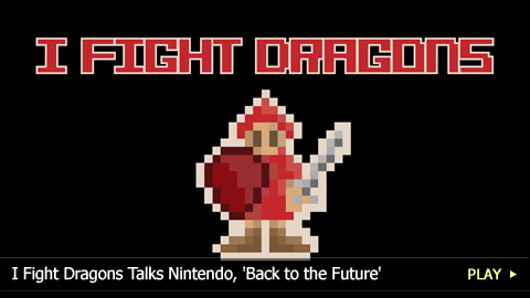 I Fight Dragons Talks Nintendo, 'Back to the Future'