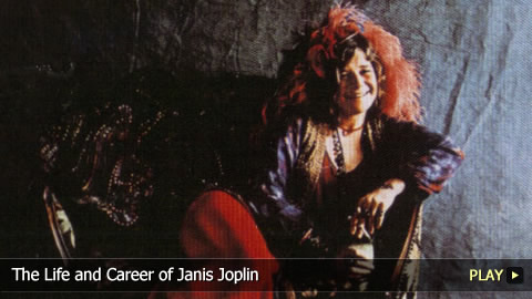 The Life and Career of Janis Joplin