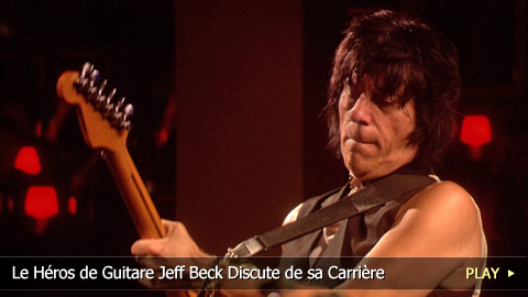 Le Hros de Guitare Jeff Beck Discute de sa Carrire