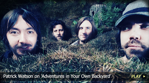Patrick Watson on Adventures in Your Own Backyard