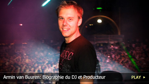 Armin van Buuren: Biographie du DJ et Producteur