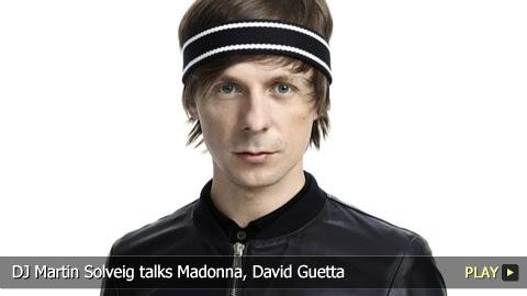DJ Martin Solveig talks Madonna, David Guetta