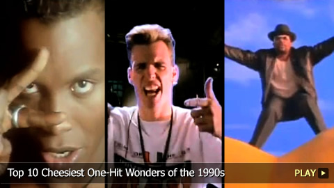 Top 10 Cheesiest One-Hit Wonders of the 1990s