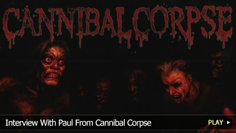 Interview With Paul From Cannibal Corpse
