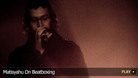 Matisyahu On Beatboxing