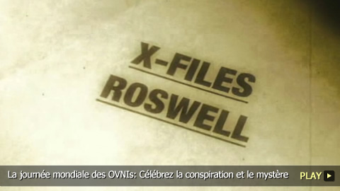 La journe mondiale des OVNIs: Clbrez la conspiration et le mystre