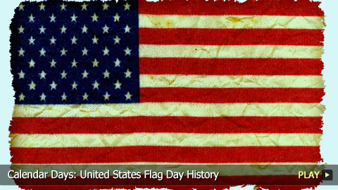 Calendar Days: United States Flag Day History