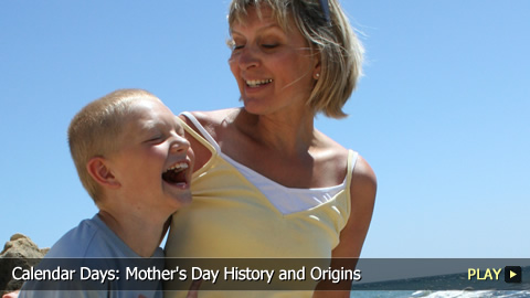 Calendar Days: Mother's Day History and Origins