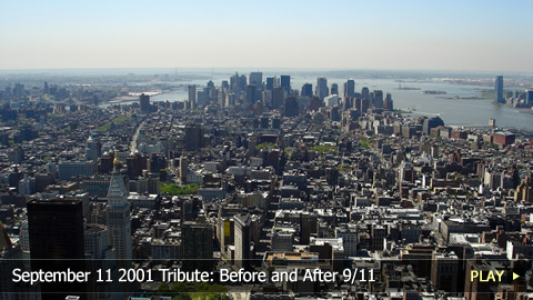 September 11 2001 Tribute: Before and After 9/11
