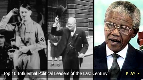 Top 10 Influential Political Leaders of the Last Century