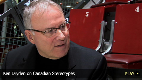 Ken Dryden on Canadian Stereotypes