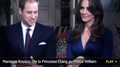 Mariages Royaux dhier  aujourd'hui: De la princesse Diana au Prince William