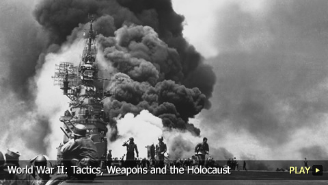 World War II: Tactics, Weapons and the Holocaust
