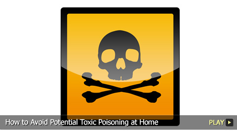 How To Avoid Potential Toxic Poisoning at Home