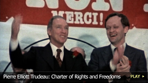 Pierre Elliott Trudeau: Charter of Rights and Freedoms