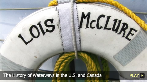 The History of Waterways in the U.S. and Canada