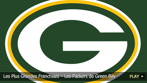Les Plus Grandes Franchises du Sport – Les Packers de Green Bay