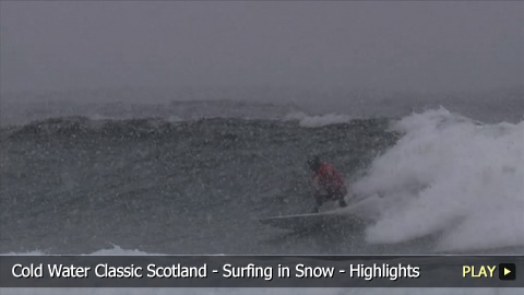 Cold Water Classic Scotland - Surfing in Snow - Highlights