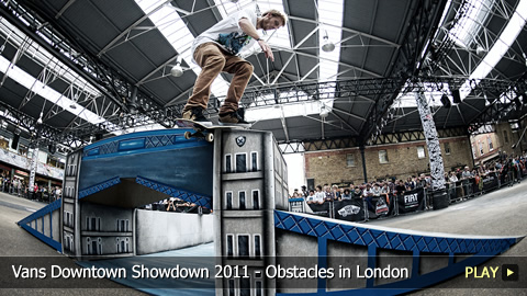 Vans Downtown Showdown 2011 - Skateboarding Obstacles in London