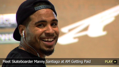 Meet Skateboarder Manny Santiago at AM Getting Paid