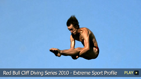 Red Bull Cliff Diving Series 2010 - Extreme Sport Profile