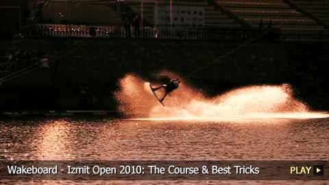 Wakeboard - Izmit Open 2010: The Course & Best Tricks