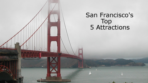 Travel To San Francisco: Top 5 Attractions