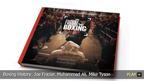 Boxing History: Joe Frazier, Muhammad Ali, Mike Tyson