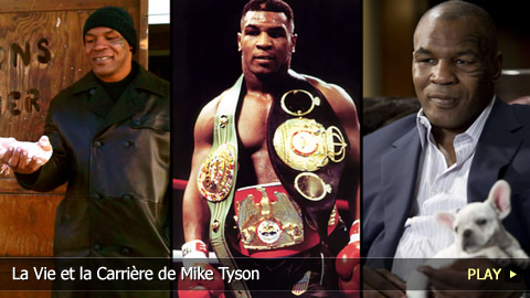 La Vie et la Carrire de Mike Tyson