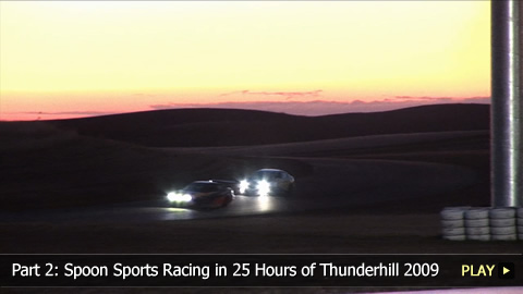 Part 2: Spoon Sports Racing in 25 Hours of Thunderhill 2009
